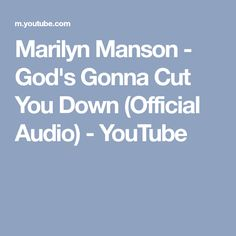 Marilyn Manson - God's Gonna Cut You Down (Official Audio) - YouTube