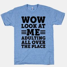 "Get your sarcasm on the next time someone shoots you a look that says, ""I expect you to be doing something more valuable with your time."" You'll adult all over the place so hard, they won't even know it. Shop our giant collection of hilarious shirts so every occasion can be sarcastic. Get 20% off everything on our site now through Sunday, March 6.  No promo code required. Free domestic U.S. shipping on all orders over $50."