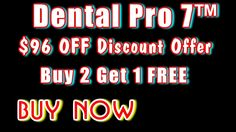 New York Dentist | Dental Pro 7 - Buy 2 Get 1 Free | NY. Dentist | New Y...