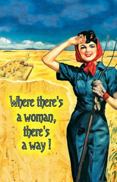 Where There's a Woman There's a Way  - vintage funny quote