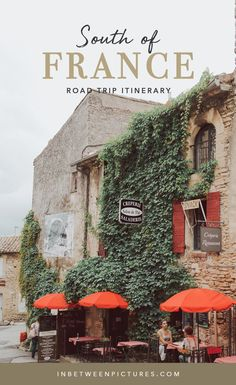 South of France Itinerary - 10 Days In Provence Road Trip