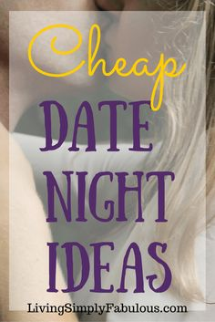 Who says you have to spend a lot of money to spend time with your honey? Here are a few cheap date night ideas that will bring you closer without breaking the bank.