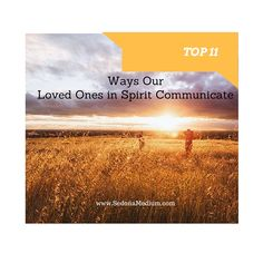 Top 11 Ways our Loved Ones in Spirit Communicate