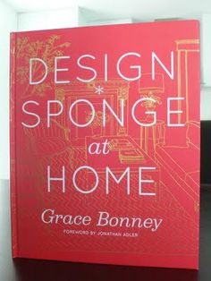 great review of Design Sponge at Home
