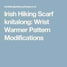 Irish Hiking Scarf knitalong: Wrist Warmer Pattern Modifications