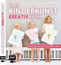 Das Kinderkunst-Kreativbuch: Viele bunte Projekte für Mama und Kind von Claudia Schaumann (Autor) ab 3 Jahre
