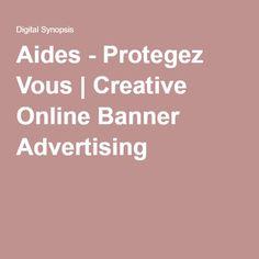 Aides - Protegez Vous | Creative Online Banner Advertising