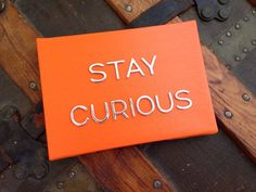 Stay Curious OOAK mixed media quote art on Etsy, $14.00
