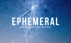 My happiness is ephemeral