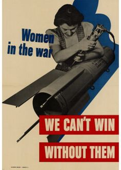 Women in the War We Can't Win Without Them WWII War Propaganda Art Print Poster Masterprint