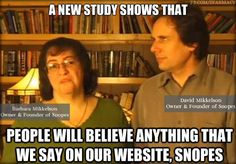 Here's your snopes experts that pull all their own conclusions from the interent....funded by....sorros!!A new study shows that Snopes is not all that reliable. Because George Soros controls Snopes.