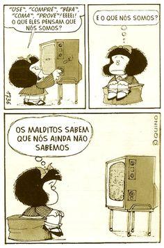 Esta tirinha da Mafalda é legal de ser trabalhada em conjunto com propagandas de televisão, jornais e revistas para pensar a linguagem utilizada pela publicidade.