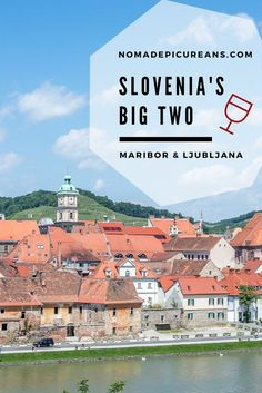 Planning a day trip to Maribor or Ljubljana in Slovenia? Why not make a road trip out of it? Sights, food, and more. Read about it here!