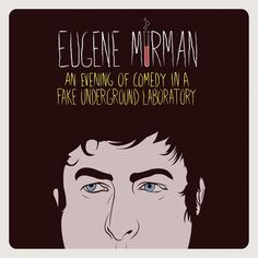 Eugene Mirman - An Evening of Comedy In a Fake, Underground Laboratory