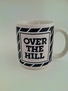 Over the Hill Coffee Tea mug cup Ensco 1987 Birthday gag gift 8oz