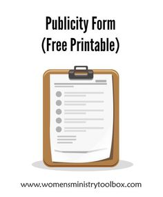 Form (Free Printable) - Women's Ministry Toolbox Publicity Form (Free Printable) Print and save this publicity checklist for your women's ministry team.Publicity Form (Free Printable) Print and save this publicity checklist for your women's ministry team.