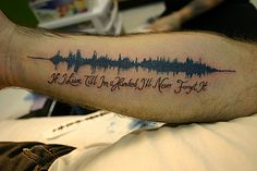 WaveForm Tattoo by Paul J Hermann, via Flickr (click on the image for the story behind the words)  This is the kind of thing I'm toying with getting. I would want more color, maybe a border, and no caption.