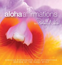 Aloha Affirmations are positive affirmations inspired by the aloha spirit.