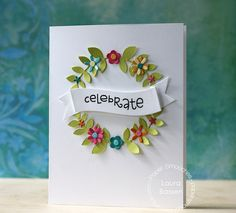 Paper Smooches Wreath card by Laura Bassen using Flowers 2 dies (with a cool banner tutorial using borders 1 die)