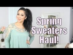 Spring Sweaters Clothing Haul! - itsjudytime