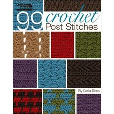 An excellent book for your Crochet Library - 99 Crochet Post Stitches provides a selection of textured stitches to use in your Crochet Projects & Designs. Stitch Crochet, Tunisian Crochet Stitches, Crochet Motifs, Crochet Stitches Patterns, Stitch Patterns, Crochet Books, Crochet Crafts, Easy Crochet, Crochet Projects