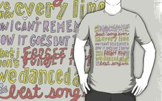 """""""Best Song Ever"""" Lyric Shirt - One Direction  http://www.redbubble.com/people/samonstage/works/10637958-best-song-ever-lyrics?p=t-shirt"""