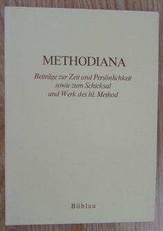 Methodiana * Beiträge Persönlichkeit Schicksal hl. Method * Böhlau Verlag 1976