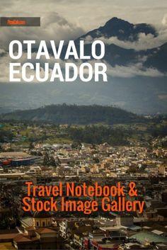 Otavalo Ecuador - Travel Notebook and Stock Image Gallery