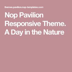 Nop Pavilion Responsive Theme. A Day in the Nature