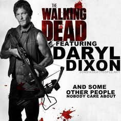 Sorry Rick, Glen, Maggie, Herschel etc. etc. this is so true but let's not forget about Rick cuz I luv him