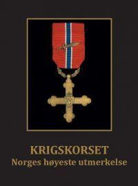 Krigskorset Norges høyeste utmerkelse.