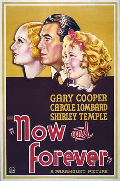 Now and Forever, staring Shirley Temple, Carole Lombard and Gary Cooper. 1934.