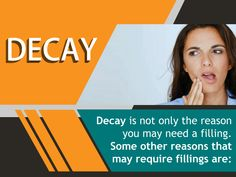 Decay is not only the reason you may need a filling. Some other reasons that may require fillings are: - Cracked or broken teeth - Teeth that are worn from unusual use, such as: - Nail-biting - Tooth grinding  - Using your teeth to open things