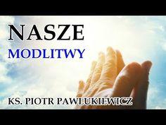 Ks. Piotr Pawlukiewicz - Jaka powinna być nasza modlitwa? - YouTube Fitbit, Youtube, Catholic, Youtubers