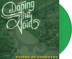 "Doping The Void - Titans Of Industry 12"" (Green Vinyl) + MP3"