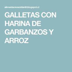 GALLETAS CON HARINA DE GARBANZOS Y ARROZ