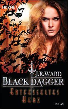 Entfesseltes Herz: Black Dagger 26 - Roman: Amazon.de: J. R. Ward, Corinna Vierkant-Enßlin: Bücher