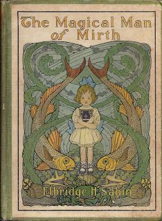 The Magical Man of Mirth (1910) Author: Elbridge H. Sabin Illustrators: Elenore Plaisted Abbott & Helen Alden Knipe Publisher: George W. Jacobs & Co. Green cloth boards with paper pictorial cover, 7 color plates, illustrated endpapers, 232pp