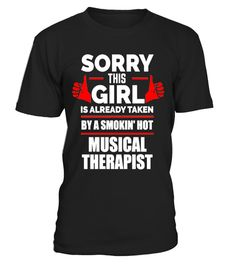 "# Girl is Taken by a Smoking Hot Musical Therapist T-shirt .  Special Offer, not available in shops      Comes in a variety of styles and colours      Buy yours now before it is too late!      Secured payment via Visa / Mastercard / Amex / PayPal      How to place an order            Choose the model from the drop-down menu      Click on ""Buy it now""      Choose the size and the quantity      Add your delivery address and bank details      And that's it!      Tags: Funny t-shirt for wives…"