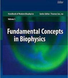 Fundamental Concepts In Biophysics: Volume 1 (Handbook Of Modern Biophysics) PDF