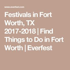 Festivals in Fort Worth, TX 2017-2018 | Find Things to Do in Fort Worth | Everfest