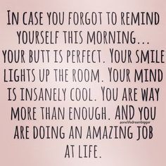 In case you forgot!! ;) Have a fantastic day my friend!! Love, Zoe. #amazing #lifequotes #positivity #perfect #smile #laugh #play #happy #yoga, #yogalife
