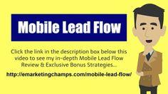 https://www.youtube.com/watch?v=wlDLYPXiq28 Mobile Lead Flow Review