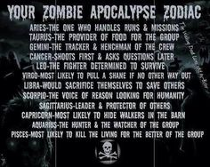 What's your zombie apocalypse zodiac? I'm the hunter and the watcher of the group. Which is actually something I would do if it were to happen Zodiac Signs Meaning, 12 Zodiac Signs, Zodiac Sign Facts, Astrology Signs, Leo Virgo Cusp, Zodiac Horoscope, Leo Zodiac, Sagittarius, Aquarius