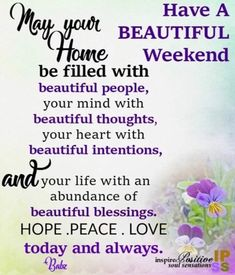 Have a beautiful weekend Good Morning Prayer, Morning Blessings, Good Morning Messages, Morning Prayers, Good Morning Wishes, Weekend Messages, Saturday Morning Quotes, Happy Weekend Quotes, Its Friday Quotes