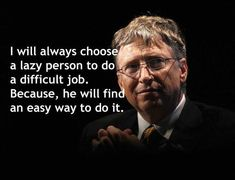 I will always choose a lazy person