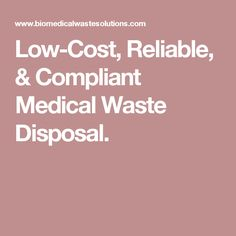 Low-Cost, Reliable, & Compliant  Medical Waste Disposal.