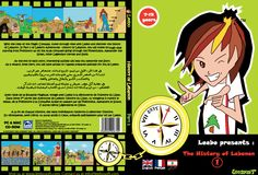 First adventure of Leebo- with the Educational CD - History of Lebanon for Kids. In 2004, Leebo was the first Lebanese Character to ever discover Lebanon and share its History, Culture and heritage with the Children around the world in a multimedia animated entertaining way.