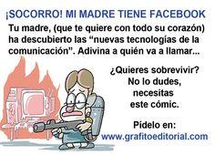 """No es un cómic Es un manual de supervivencia. """"¡SOCORRO! Mi madre tiene Facebook"""" http://www.grafitoeditorial.com/shop/socorro-mi-madre-tiene-facebook/"""