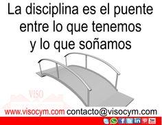 La disciplina es el puente entre lo que tenemos y lo que soñamos